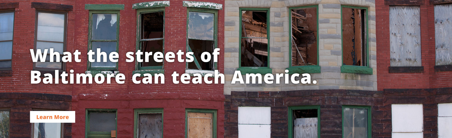 What the streets of Baltimore can teach America.